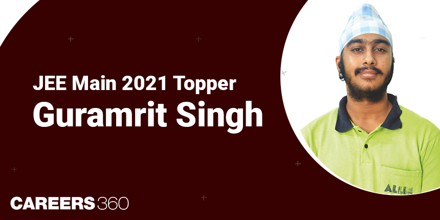 JEE Main 2021 Topper: Consistency is the key to success, says Guramrit Singh