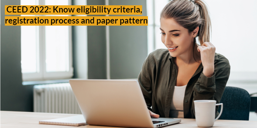 MDes Admission 2022 through CEED: Eligibility criteria, registration process and paper pattern