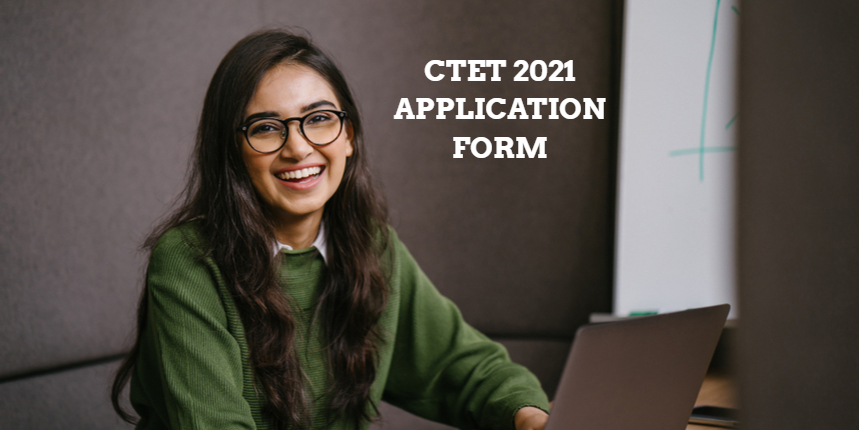 CTET application form 2021 released at ctet.nic.in; Get direct link to apply here