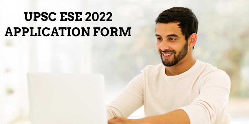 UPSC ESE Application Form 2022 released at upsc.gov.in; Get direct link here