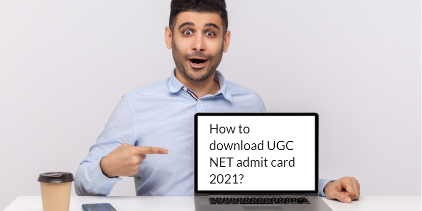 UGC Admit Card 2021: Where and how to download?