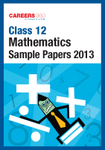 Class 12 CBSE Board Exam 2013 Mathematics Sample Paper