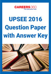 UPSEE 2016 Question Paper with Answer Key