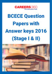 BCECE Question Papers with Answer keys 2016 (Stage I & II)