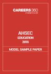 AHSEC Education Model Sample Paper 2015