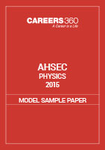 AHSEC Physics Model Sample Paper 2015