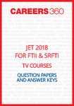 JET 2018 for FTII and SRFTII TV Courses Question Papers and Answer Keys