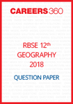 RBSE 12th Geography (D-D)Question Paper 2018