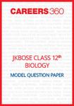 JKBOSE Class 12 Model Question Paper Biology