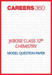 JKBOSE Class 12 Model Question Paper Chemistry