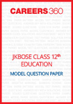 JKBOSE Class 12 Model Question Paper Education