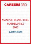 Manipur Board HSLC Mathematics Question Paper 2016