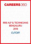 RRB ALP & Technicians Bangalore 2018 Cutoff