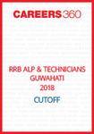RRB ALP & Technicians Guwahati 2018 Cutoff