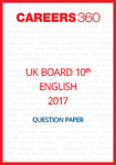 UK Board 10th English Question Paper 2017