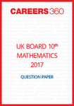 UK Board 10th Mathematics Question Paper 2017