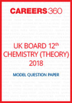 UK Board 12th Chemistry Model Question Paper 2018