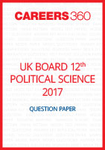 UK Board 12th Political Science Question Paper 2017