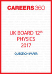 UK Board 12th Physics Question Paper 2017