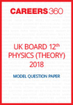 UK Board 12th Physics Model Question Paper 2018