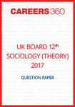 UK Board 12th Sociology Question Paper 2017