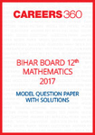 Bihar Board 12th Mathematics Model Question Paper 2017