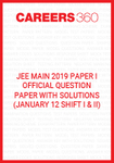 JEE Main 2019 Paper 1 Official Question Paper with Solutions - January 12
