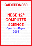 NBSE 12th Computer Science Question Paper 2016