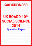 UK Board 10th Social Science 2014 Question Paper