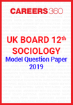 UK Board 12th Sociology Model Question Paper 2019