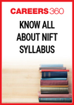 Know all about NIFT Syllabus