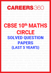 Last 5 Year's CBSE 10th Maths Circle Solved Question Paper