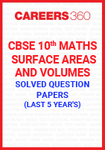 Last 5 Year's CBSE 10th Maths Surface Areas and Volumes Solved Question Paper