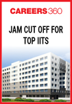JAM Cut Off for Top IITs