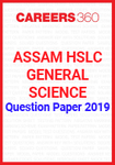 Assam HSLC General Science Question Paper 2019
