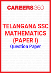 Telangana SSC Mathematics (Paper I) Question Paper