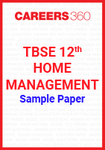 TBSE 12th Home Management Sample Paper