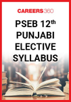 PSEB 12th Punjabi Elective Syllabus