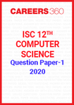 ISC 12th Computer Science Question Paper-1 2020