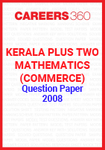 Kerala Plus Two Mathematics (Commerce) Question Paper 2008