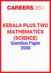 Kerala Plus Two Mathematics (Science) Question Paper 2008