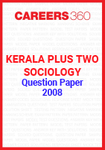 Kerala Plus Two Sociology Question Paper 2008