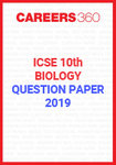 ICSE Class 10 Biology Question Paper 2019