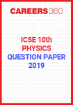 ICSE 10th Physics Question Paper 2019