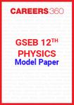 GSEB 12th Physics Model Paper