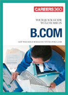 Careers360 Quick Guide to B.Com.