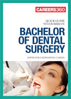 Careers360 Quick Guide to Bachelor of Dental Surgery
