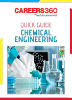 Careers360 Quick Guide to Chemical Engineering