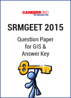 SRMGEET 2015 Question Paper for GIS & Answer Key
