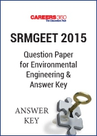 SRMGEET 2015 Question Paper for Environmental Engineering & Answer Key